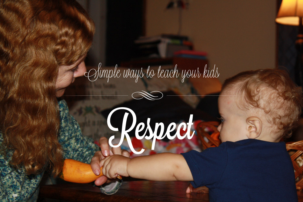 Simple Ways to Teach Your Kids Respect