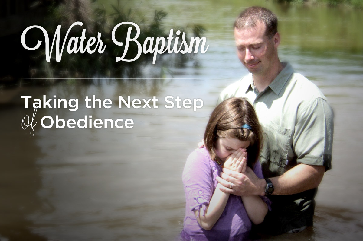 water baptism taking the next step of obedience