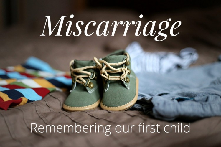 Miscarriage: Remembering Our First Child